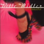 I'm Beautiful (Brinsley Evans Back To The Scene Of The Crime Mix) by Bette Midler