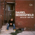 Gotta Get Thru This (Acoustic Version) by Daniel Bedingfield