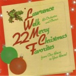 Lawrence Welk - 22 Merry Christmas Favorites