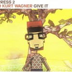 Give It (Quantic Soul Orchestra Remix) by X-Press 2 Featuring Kurt Wagner