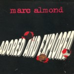 Adored And Explored (Beatmasters 12 Inch Take 1 Mix) by Marc Almond