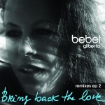 Bring Back The Love (Ondular Mix) by Bebel Gilberto