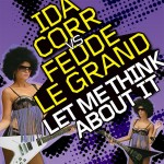 Let Me Think About It (Club Mix) by Ida Corr Vs Fedde Le Grand