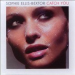 Catch You (Riff & Ray's Mix) by Sophie Ellis-Bextor