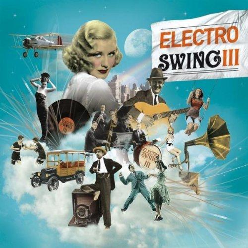 Best Electro Swing Playlist Ever Best Music Playlists