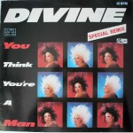 Top-100-Best-Dance-Songs-From-80s-Ever-Divine_-_You_Think_You're_A_Man