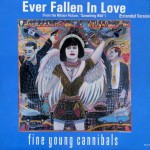 Top-100-Best-Dance-Songs-From-80s-Ever-Fine_Young_Cannibals_-_Ever_Fallen_In_Love