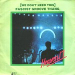 Top-100-Best-Dance-Songs-From-80s-Ever-Heaven_17_-_(We_Don't_Need_This)_Fascist_Groove_Thang