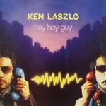 Ken Laszlo Hey Hey Guy