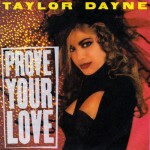 Top-100-Best-Dance-Songs-From-80s-Ever-Taylor_Dayne_-_Prove_Your_Love